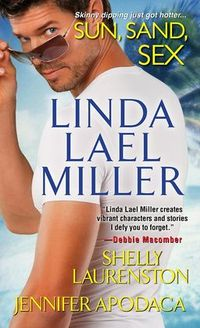 Sun, Sand, Sex by Linda Lael Miller