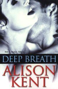 Deep Breath by Alison Kent