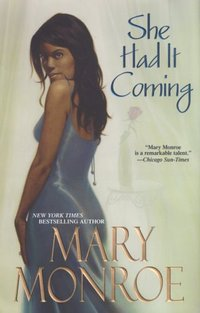 She Had It Coming by Mary Monroe