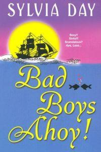 Bad Boys Ahoy by Sylvia Day