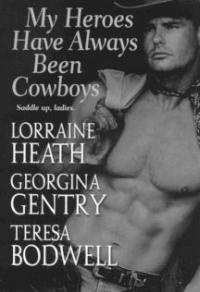 My Heroes Have Always Been Cowboys by Lorraine Heath