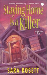 Staying Home Is A Killer by Sara Rosett