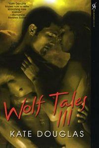 Wolf Tales III by Kate Douglas