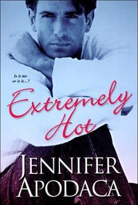 Extremely Hot by Jennifer Apodaca