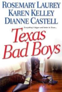 Texas Bad Boys by Dianne Castell