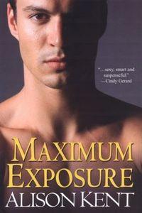 Maximum Exposure by Alison Kent