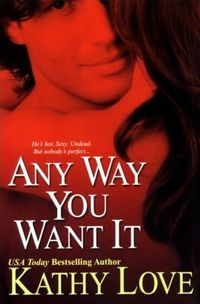 Any Way You Want It by Kathy Love