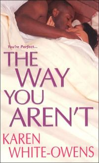 The Way You Aren't by Karen White-Owens