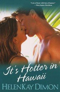 It's Hotter In Hawaii by HelenKay Dimon