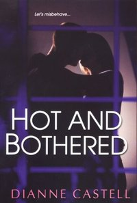 Hot and Bothered by Dianne Castell