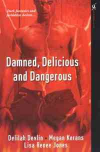 Damned, Delicious and Dangerous by Delilah Devlin
