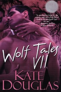 Wolf Tales VII by Kate Douglas