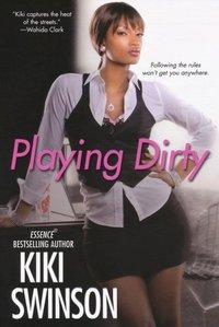 Playing Dirty by Kiki Swinson