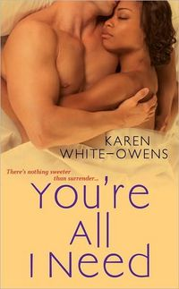 You're All I Need by Karen White-Owens