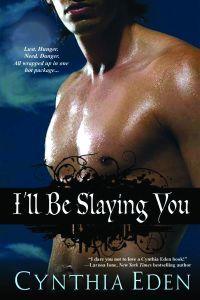 I'll Be Slaying You by Cynthia Eden
