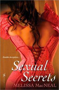 Sexual Secrets by Melissa MacNeal