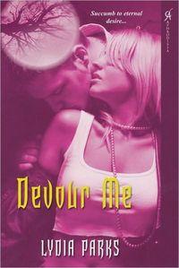 Devour Me by Lydia Parks