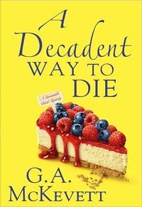 A Decadent Way To Die by G.A. McKevett