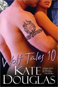 Wolf Tales 10 by Kate Douglas