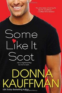 Some Like It Scot by Donna Kauffman