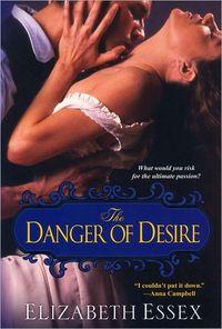 The Danger of Desire by Elizabeth Essex
