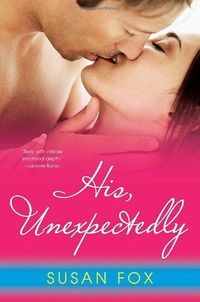 His, Unexpectedly by Susan Fox