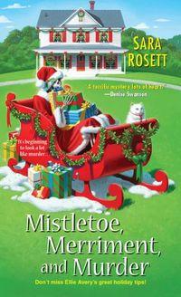 Mistletoe, Merriment, and Murder by Sara Rosett