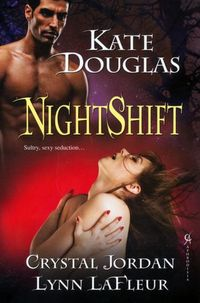 Nightshift by Kate Douglas