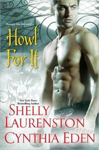 Howl For It by Shelly Laurenston