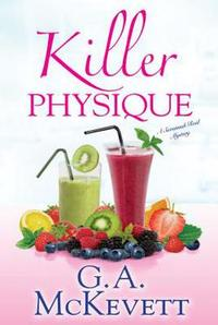 Killer Physique by G.A. McKevett