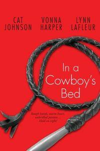 In A Cowboy's Bed by Vonna Harper