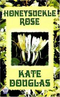 Honeysuckle Rose by Kate Douglas
