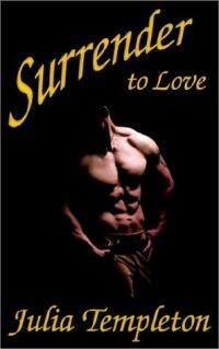 Surrender to Love by Julia Templeton