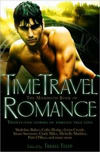 The Mammoth Book Of Time Travel Romance by Michelle Willingham
