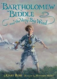 Bartholomew Biddle And The Very Big Wind