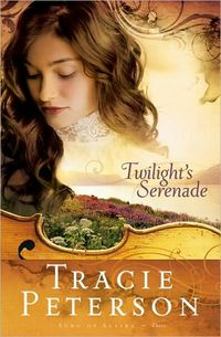 Twilight's Serenade (Song Of Alaska) by Tracie Peterson