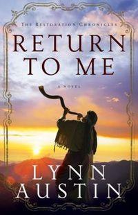 Return To Me by Lynn Austin