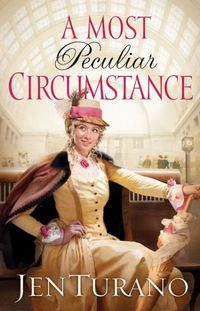 A Most Peculiar Circumstance by Jen Turano