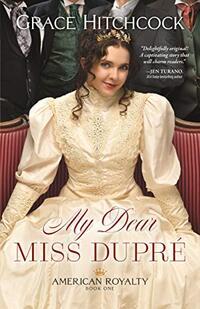 My Dear Miss Dupre