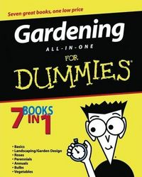 Gardening All-in-One for Dummies by The National Gardening Association
