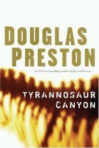 Tyrannosaur Canyon by Douglas Preston