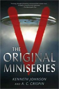 V: The Original Miniseries by Kenneth Johnson