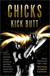 Chicks Kick Butt by Susan Krinard