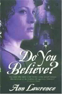 Do You Believe? by Ann Lawrence