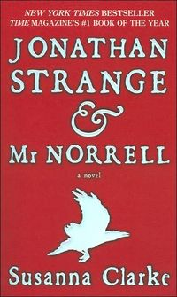 Jonathan Strange & Mr Norrell: A Novel