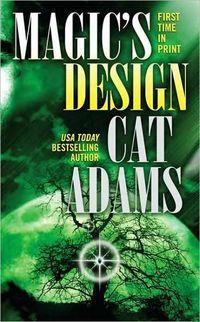 Magic's Design by Cat Adams