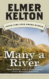 Many A River by Elmer Kelton