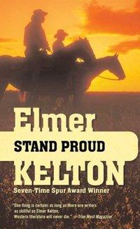 Stand Proud by Elmer Kelton