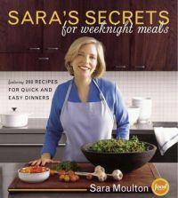 Sara's Secrets for Weeknight Meals