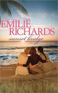 Sunset Bridge by Emilie Richards